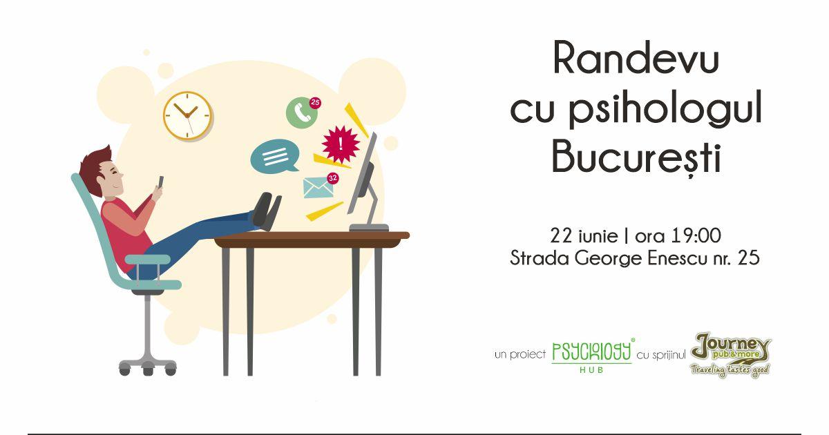 randevu cu psihologul bucuresti 22 iunie 2021 fb